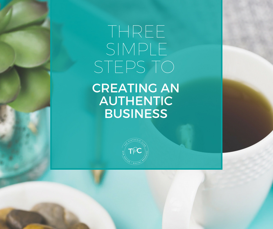 Three Simple Steps to creating an authentic business