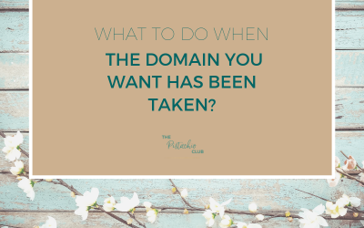 What to do when the domain name you want has been taken?