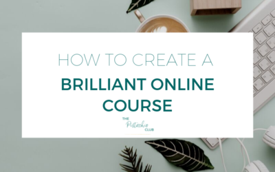 How to Create A Brilliant Online Course