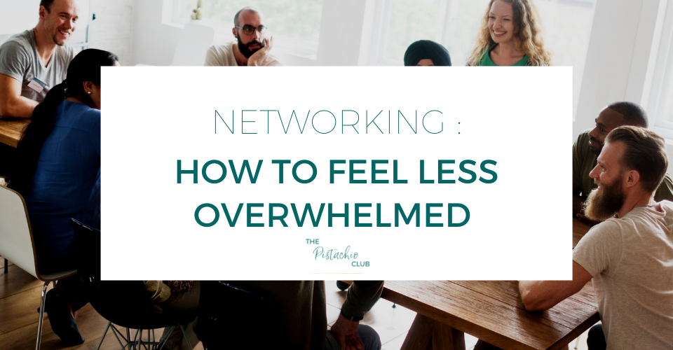 Networking How to feel less overwhelmed Blog